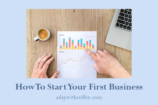 how to start your first business