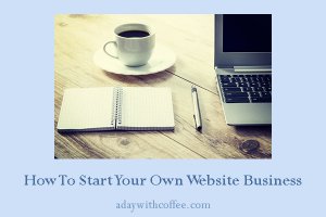 how to start your own website business