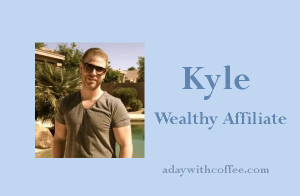 Kyle wealthy affiliate