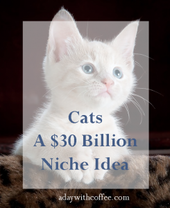 cats a $ 30 billion niche idea