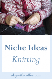 knitting niche ideas