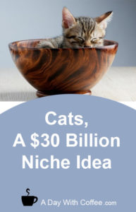 Cats a $30 Billion Niche Idea