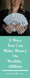 3 ways to make money wealthy affiliate