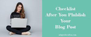 checklist after publish blog post
