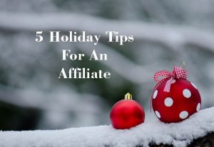 5 holidays tips for an affiliate marketer