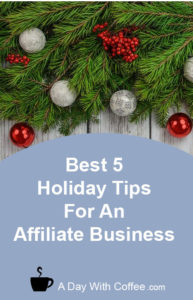 Best 5 Holiday Tips For An Affiliate Business