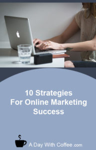10 Strategies For Online Marketing Success