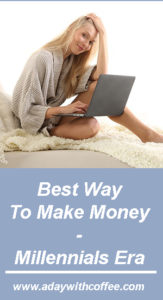 best way to make money today