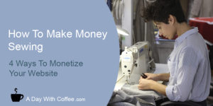 How To Make Money Sewing