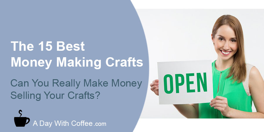 15 Best Money Making Crafts