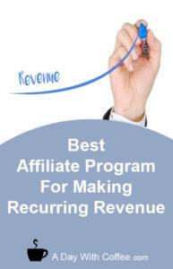 Best Affiliate Program For Making Recurring Revenue