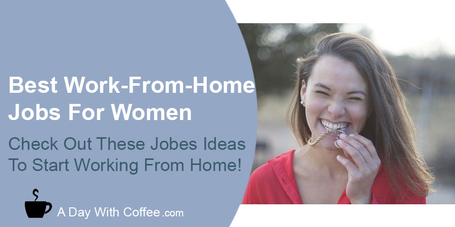 Best Work-From-Home Jobs For Women