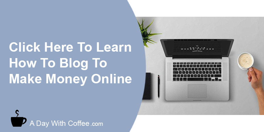 Learn To Blog To Start Making Money Online