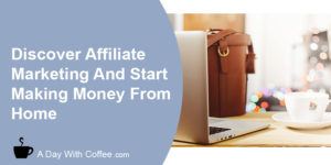 discover affiliate marketing and start making money