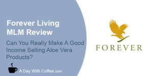 Forever Living MLM Business Review