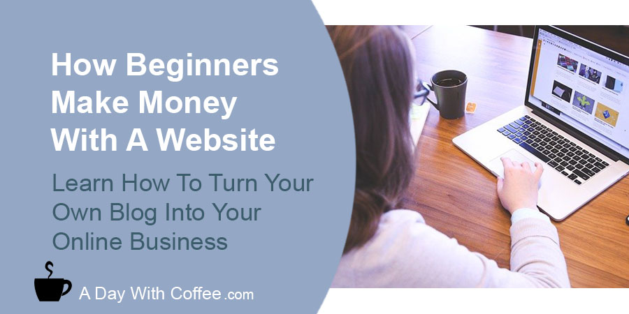 How Beginners Make Money With A Website - Woman With A Laptop