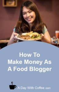 Make Money As A Food Blogger