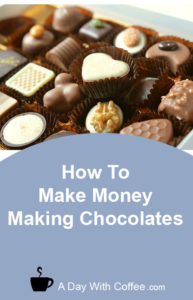 Make Money Making Chocolates