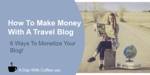 Make Money With A Travel Blog - Woman Looking To a Map