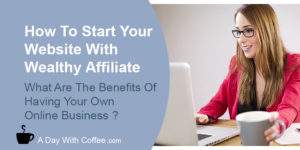 How To Start Your Own Website With Wealthy Affiliate Woman With A Laptop