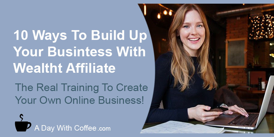 10 Ways To Build Up Your Business With Wealthy Affiliate - Woman With Laptop