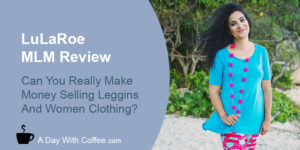 LuLaRoe MLM Review - Woman With A Blue Blouse