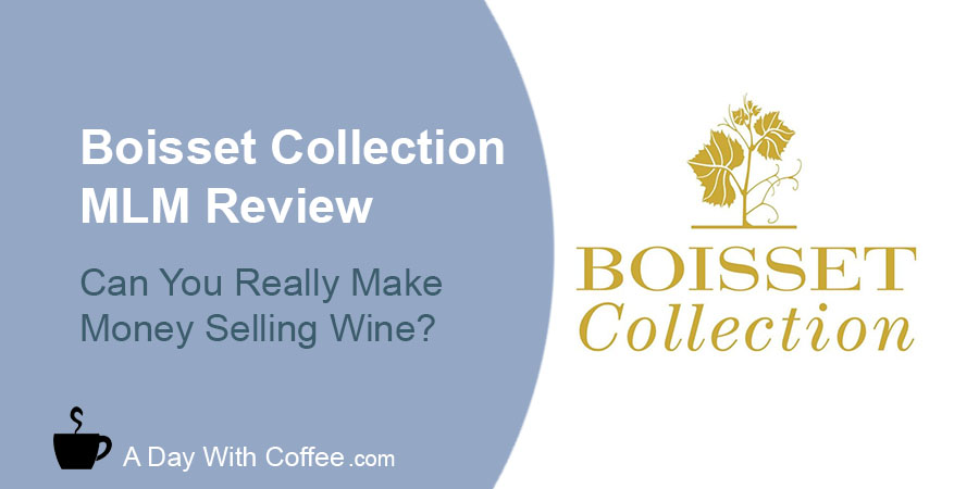 Boisset Collection MLM Review