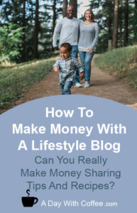 Make Money With A Lifestyle Blog
