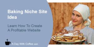 Baking Niche Site Idea