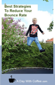 Best Strategies To Reduce Your Bounce Rate