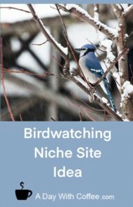 Birdwatching Niche Site Idea