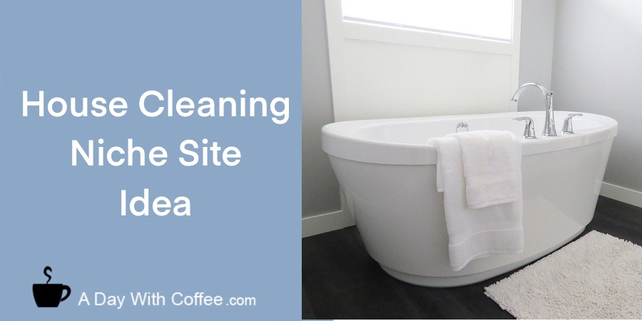 House Cleaning Niche Site Idea